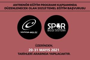 2021/2 ANTRENÖR TEMEL EĞİTİM BAŞVURULARI